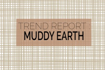 Trend Report : Muddy Earth